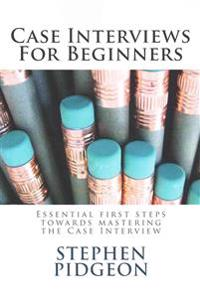 Case Interviews for Beginners
