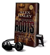 Roots: The Saga of an American Family [With Headphones]