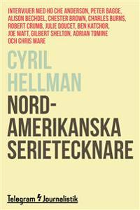 Nordamerikanska serietecknare - Intervjuer med Ho Che Anderson, Peter Bagge, Alison Bechdel, Chester Brown, Charles Burns, Robert Crumb, Julie Doucet, Ben Katchor, Joe Matt, Gilbert Shelton, Adrian Tomine och Chris Ware
