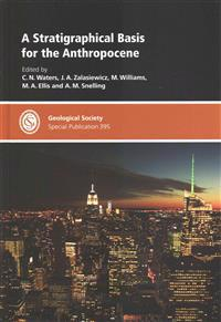 A Stratigraphical Basis for the Anthropocene