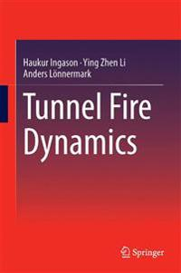 Tunnel Fire Dynamics