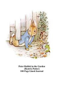 Peter Rabbit in the Garden (Beatrix Potter) 100 Page Lined Journal: Blank 100 Page Lined Journal for Your Thoughts, Ideas, and Inspiration