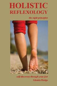 Holistic Reflexology, the Eight Principles