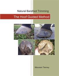 Natural Barefoot Trimming; The Hoof Guided Method