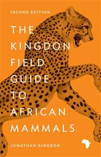 The Kingdon Field Guide to African Mammals