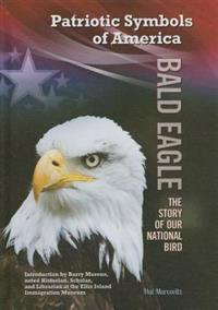 Bald Eagle: The Story of Our National Bird