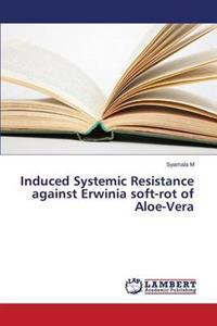 Induced Systemic Resistance Against Erwinia Soft-Rot of Aloe-Vera