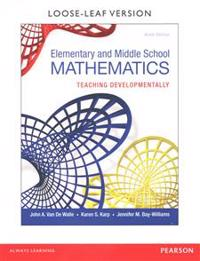Elementary and Middle School Mathematics: Teaching Developmentally, Enhanced Pearson Etext with Loose-Leaf Version -- Access Card Package