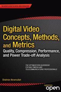 Digital Video Concepts, Methods, and Metrics