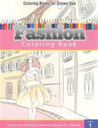 Coloring Books for Grown Ups: Fashion Coloring Book