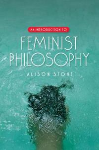 An Introduction to Feminist Philosophy