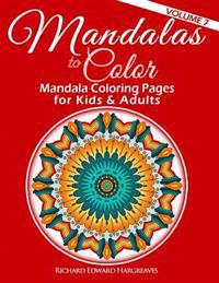 Mandalas to Color - Mandala Coloring Pages for Kids & Adults: Easy Mandala Coloring Book