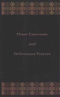 Minor Exorcisms and Deliverance Prayers: For Use by Priests