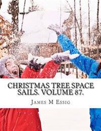 Christmas Tree Space Sails. Volume 87.