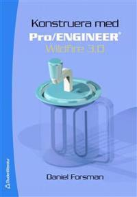 Konstruera med Pro/ENGINEER Wildfire 3.0