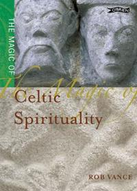The Magic of Celtic Spirituality