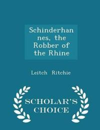 Schinderhannes, the Robber of the Rhine - Scholar's Choice Edition