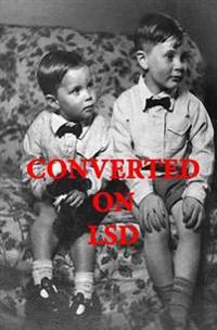 Converted on LSD: After the Trip
