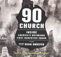 90 Church: Inside America S Notorious First Narcotics Squad