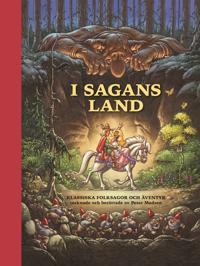 I sagans land : klassiska folksagor och äventyr tecknade och berättade av Peter Madsen