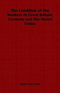 The Condition of the Workers in Great Britain, Germany and the Soviet Union
