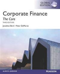 Corporate Finance: The Core, plus MyFinanceLab with Pearson eText, Global Edition