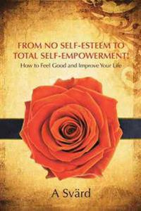 From No Self-esteem to Total Self-empowerment!