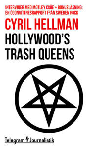 Hollywood's trash queens - Intervjuer med Mötley Crüe