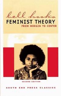 Feminist Theory: From Margin to Center (Second Edition)