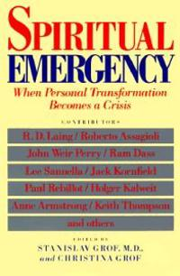 Spiritual Emergency: When Personal Transformation Becomes a Crisis