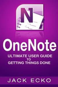 Onenote: Onenote Ultimate User Guide to Getting Things Done