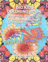 Big Kids Coloring Book: Butterflies, Blooms, and Beautiful Mandalas: Double-Sided for Crayons and Color Pencils