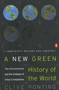 A New Green History of the World: The Environment and the Collapse of Great Civilizations