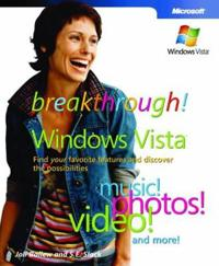Breakthrough! Windows Vista: Find Your Favorite Features and Discover the Possibilities