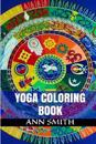 Yoga Coloring: Enter Inside Meditation and Relaxation Yoga Coloring Book (Art Therapy and Mandala Designs)