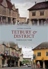 Tetbury & District Through Time
