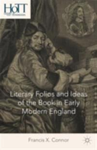 Literary Folios and Ideas of the Book in Early Modern England
