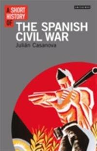 Short History of the Spanish Civil War, A
