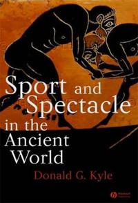 Sport and Spectacle in the Ancient World