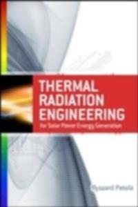 Engineering Thermodynamics of Thermal Radiation: for Solar Power Utilization