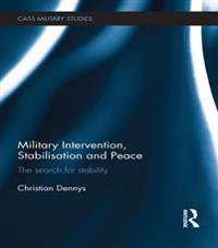 Military Intervention, Stabilisation and Peace