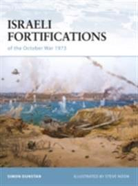 Israeli Fortifications of the October War 1973