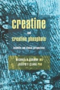 Creatine and Creatine Phosphate