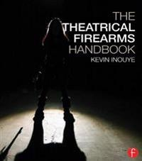 Theatrical Firearms Handbook
