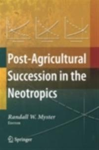 Post-Agricultural Succession in the Neotropics