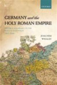 Germany and the Holy Roman Empire Volume I