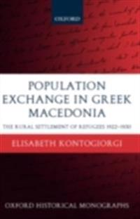Population Exchange in Greek Macedonia: The Rural Settlement of Refugees 1922-1930