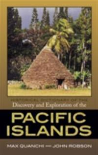 Historical Dictionary of the Discovery and Exploration of the Pacific Islands