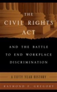 Civil Rights Act and the Battle to End Workplace Discrimination