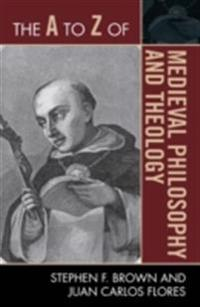 A to Z of Medieval Philosophy and Theology